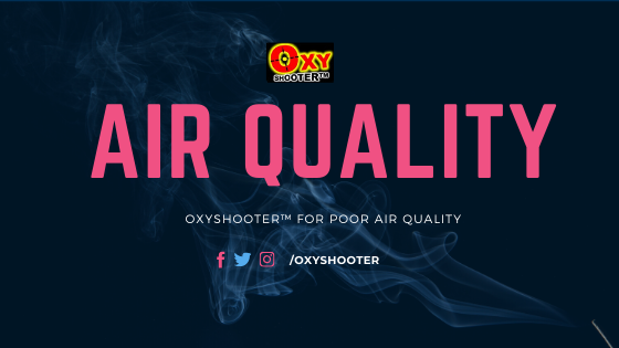 oxyshooter bad AIR QUALITY
