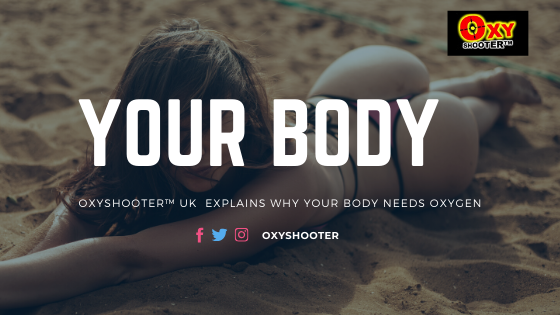 oxyshooter your body need oxygen and heres why